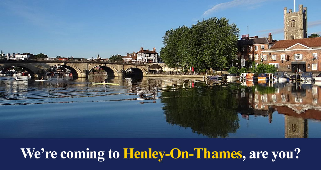 We're coming to Henley-On-Thames, are you?